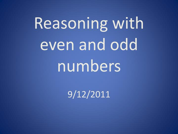 Reasoning with even and odd numbers 9 12 2011