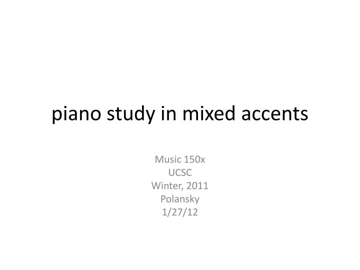 piano study in mixed accents