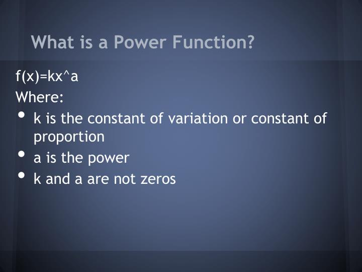 What is a Power Function?