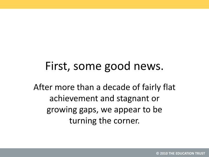 First, some good news.