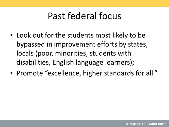 Past federal focus