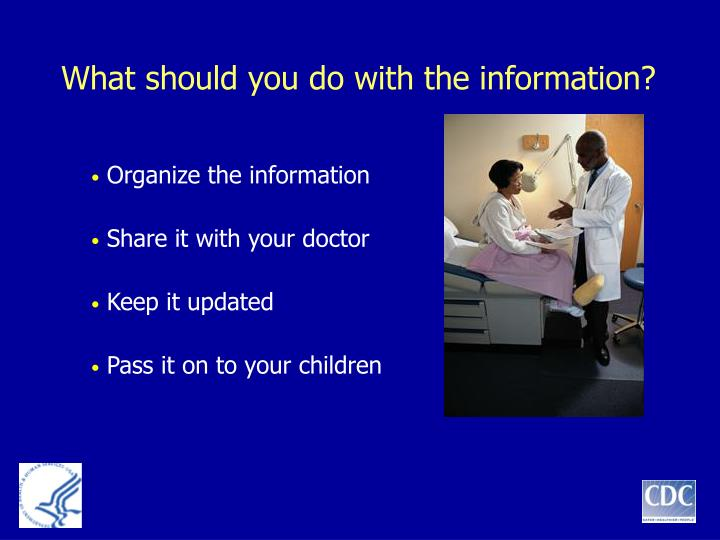 What should you do with the information?