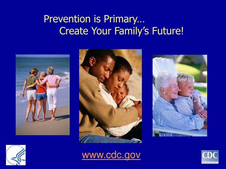 Prevention is Primary…