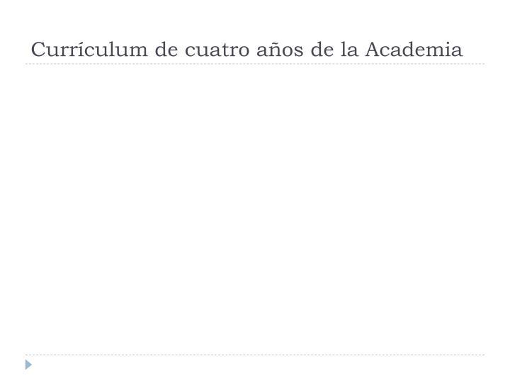 Currículum de cuatro años de la Academia