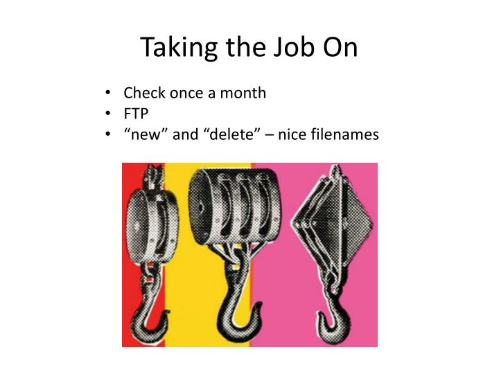 Taking the Job On