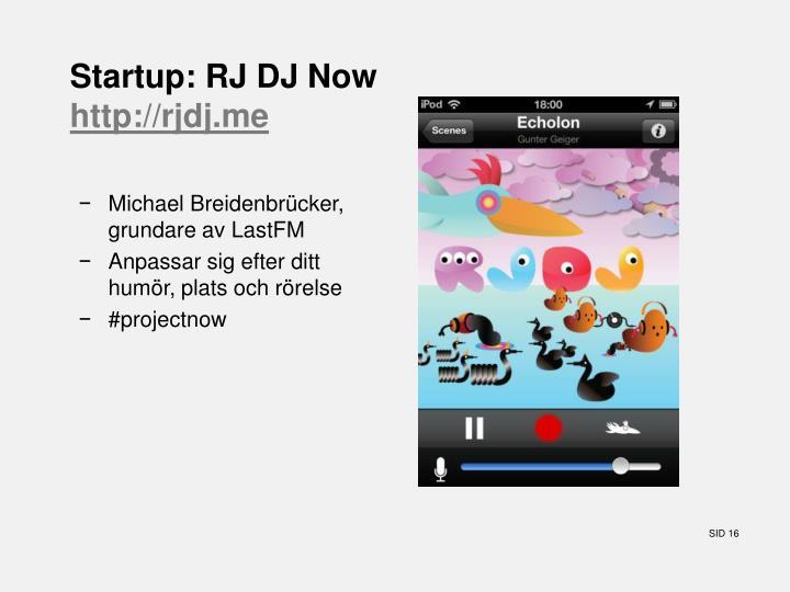 Startup: RJ DJ
