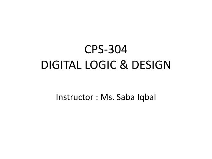 cps 304 digital logic design
