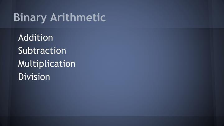 Binary Arithmetic
