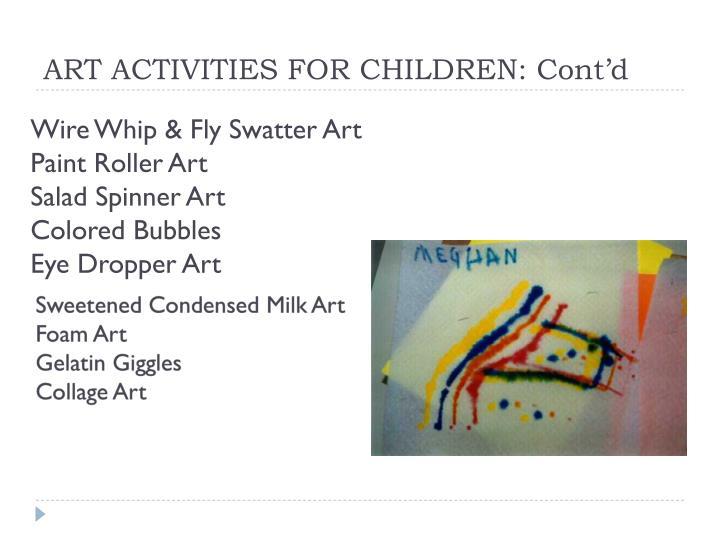 ART ACTIVITIES FOR CHILDREN: Cont'd