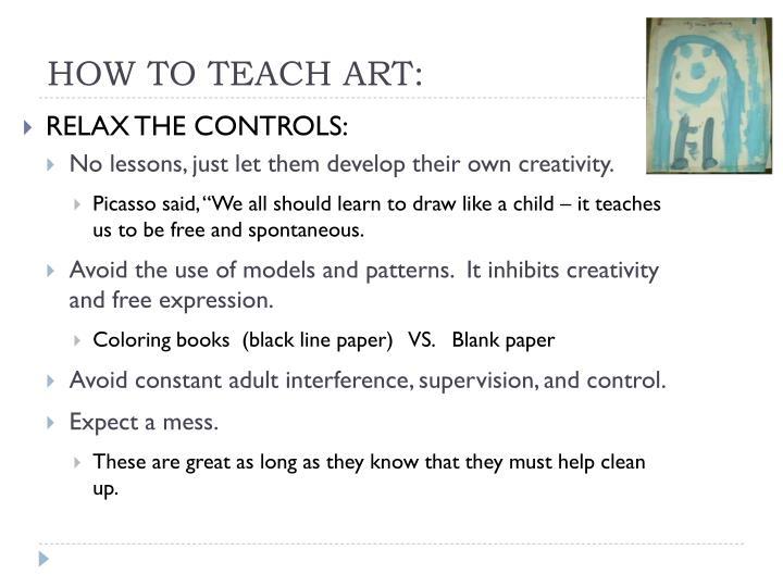 HOW TO TEACH ART: