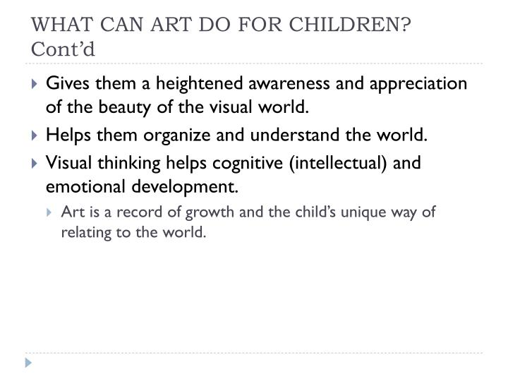 WHAT CAN ART DO FOR CHILDREN? Cont'd