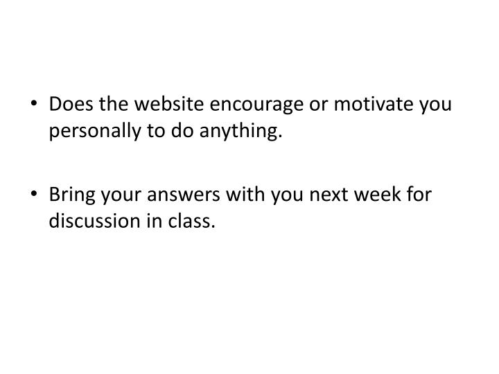 Does the website encourage or motivate you personally to do anything.