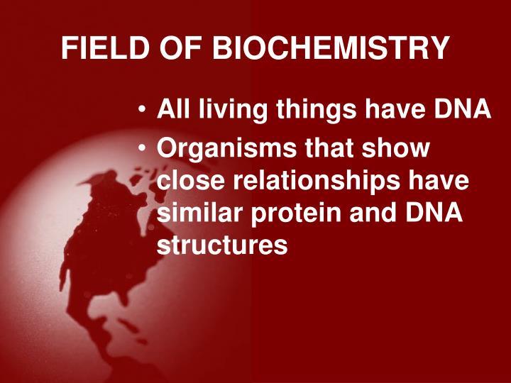 FIELD OF BIOCHEMISTRY