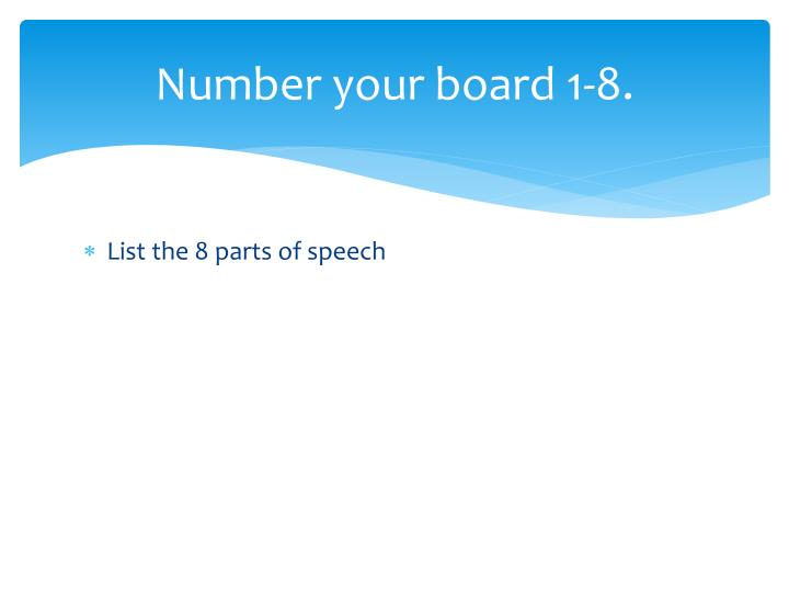Number your board 1-8.