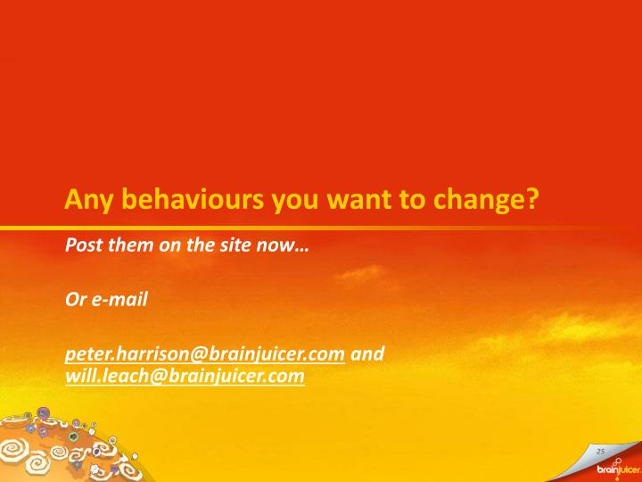 Any behaviours you want to change?