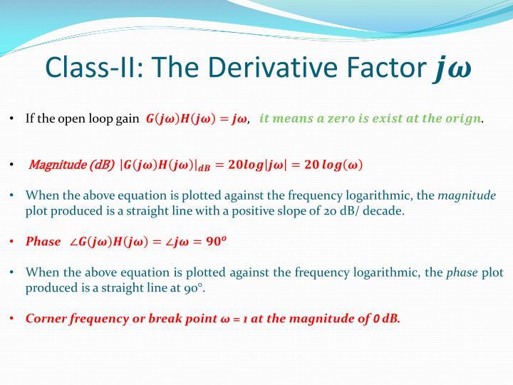 Class-II: The Derivative Factor