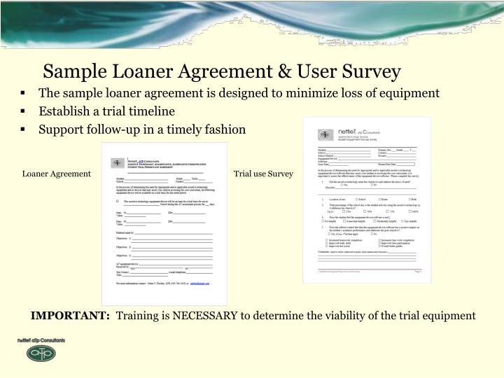 Sample Loaner Agreement & User Survey