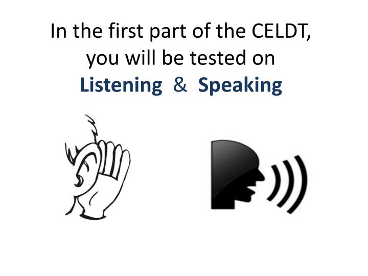 In the first part of the CELDT,
