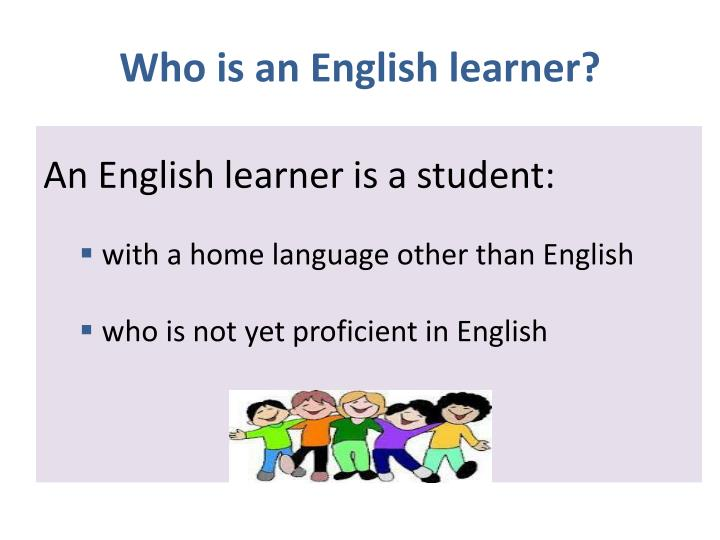 Who is an English learner?