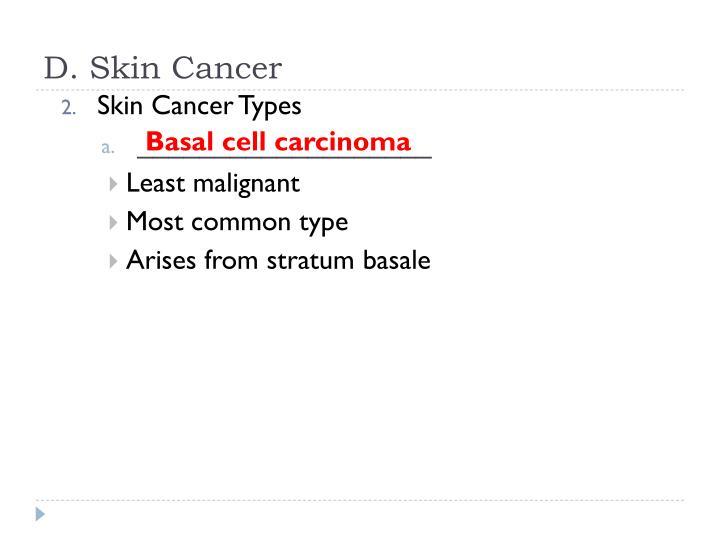 D. Skin Cancer