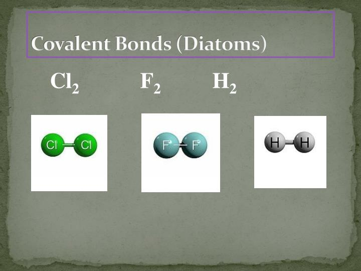 Covalent Bonds (Diatoms)