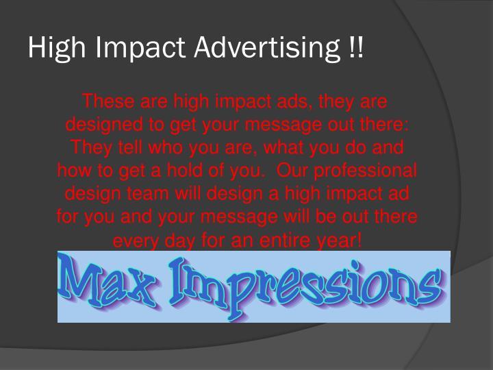 High Impact Advertising !!