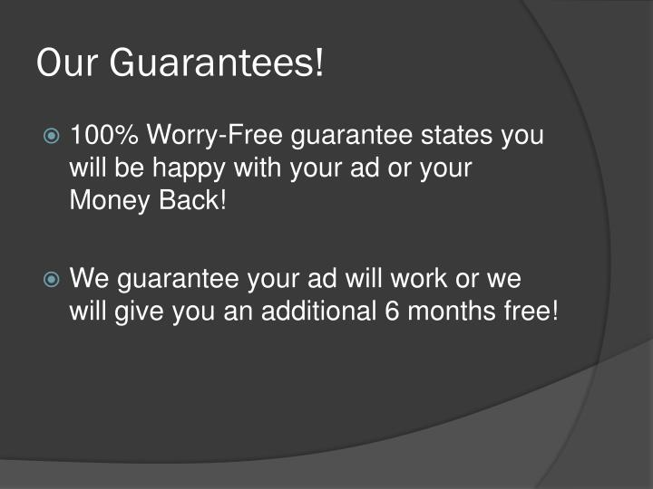 Our Guarantees!