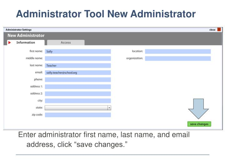 "Enter administrator first name, last name, and email address, click ""save changes."""