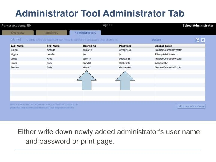 Either write down newly added administrator's user name and password or print page.