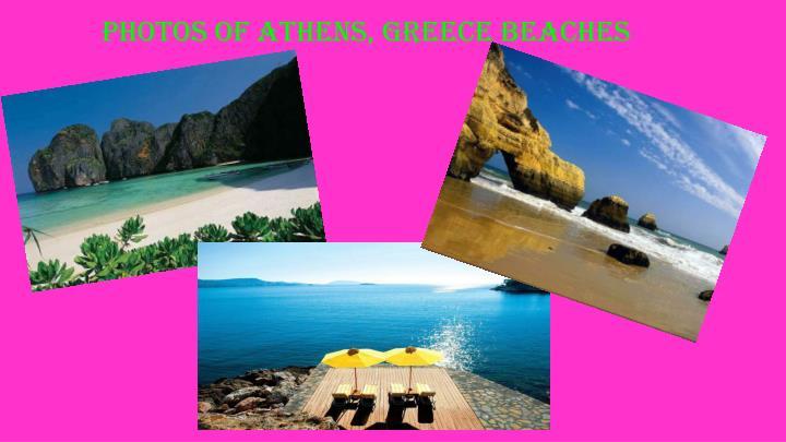 PHOTOS OF ATHENS, GREECE BEACHES