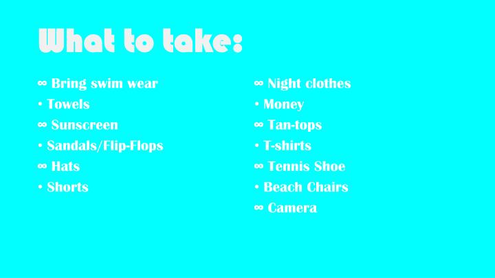 What to take: