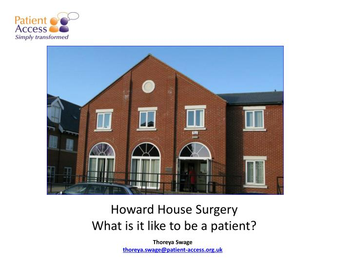howard house surgery what is it like to be a patient
