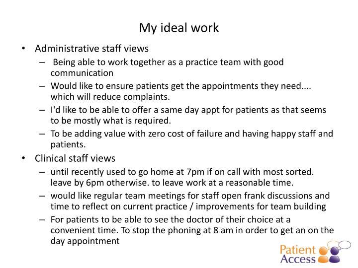 My ideal work