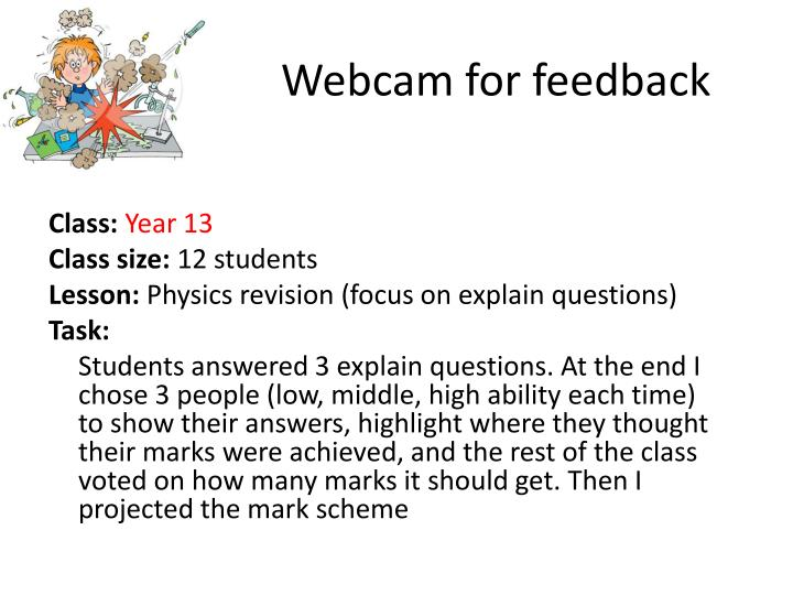 Webcam for feedback