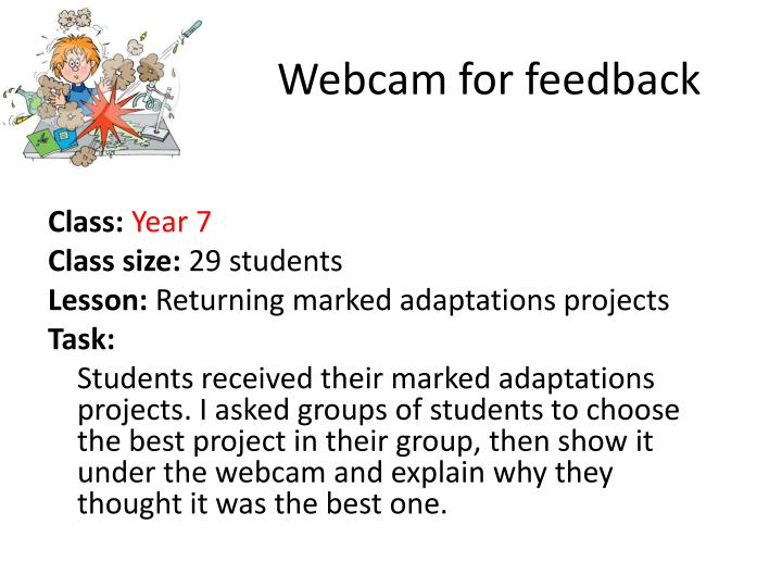 Webcam for feedback