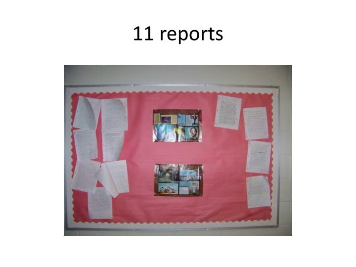 11 reports