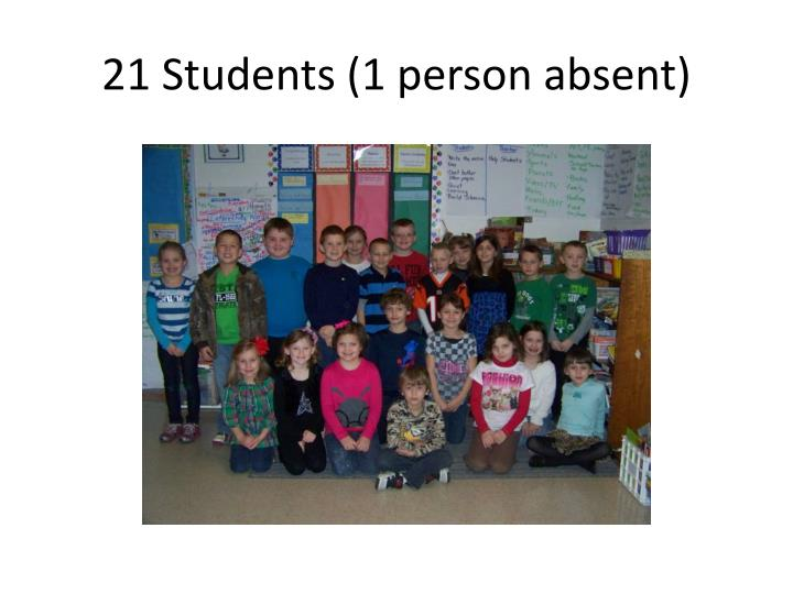 21 Students (1 person absent)