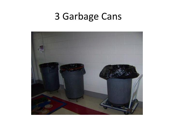 3 garbage cans
