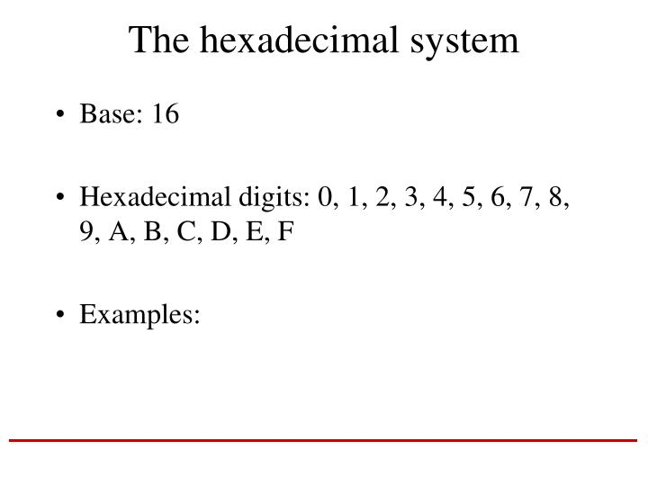 The hexadecimal system