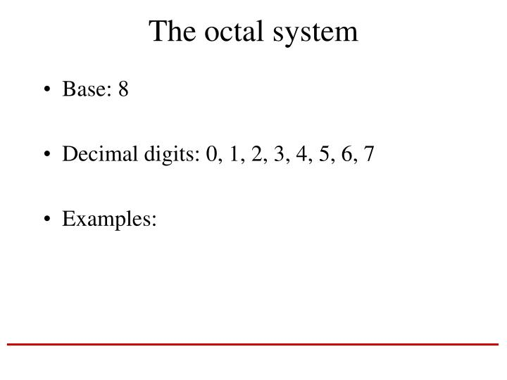The octal system