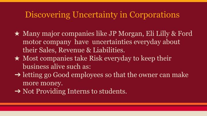 Discovering Uncertainty in Corporations