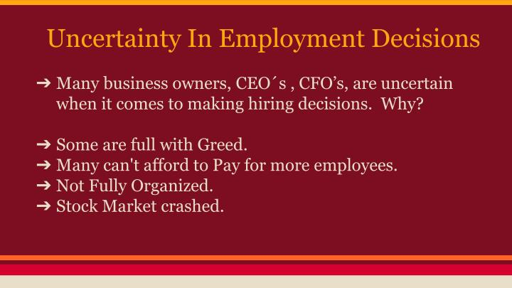 Uncertainty In Employment Decisions