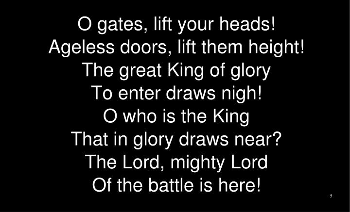 O gates, lift your heads!
