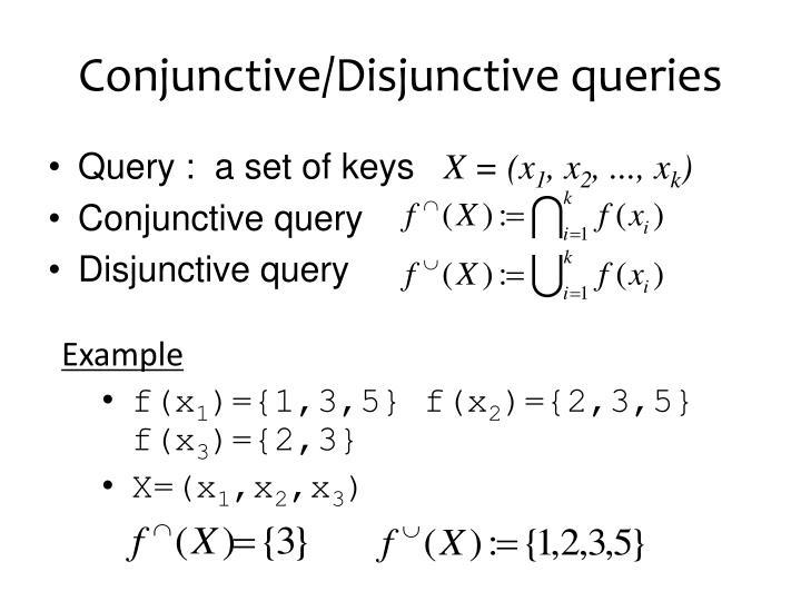 Conjunctive/Disjunctive queries