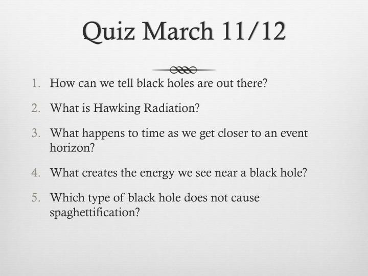 Quiz March 11/12