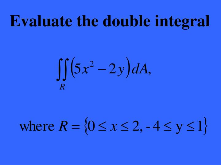 Evaluate the double integral