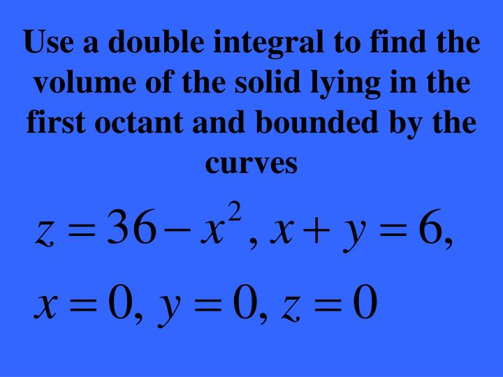 Use a double integral to find the