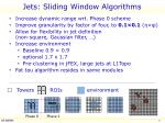 jets sliding window algorithms