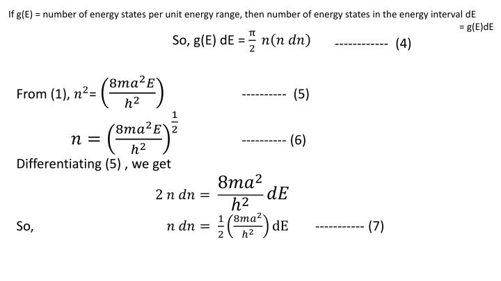 If g(E) = number of energy states per unit energy range, then number of energy states in the energy interval