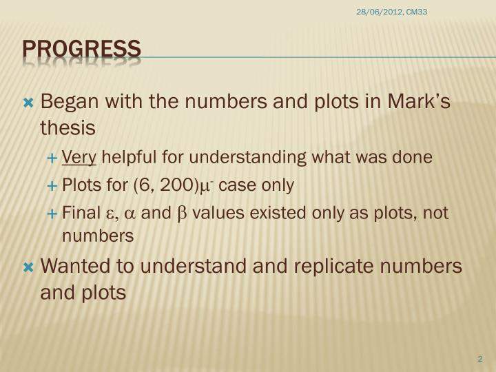 Began with the numbers and plots in Mark's thesis